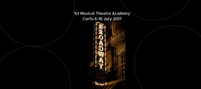 Department of Music Studies: 1st Summer Academy on Musical Theatre [8-16/7/17]