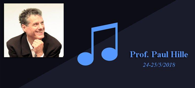 Τομέας Μουσικής Παιδαγωγικής και Ψυχολογίας της Μουσικής: Σεμινάρια του Prof. Paul Hille [24-25/5/18]
